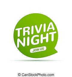Trivia night icon speech bubble sign. Play brain game fun...