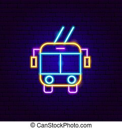 Trolleybus Front Neon Sign. Vector Illustration of Transport...
