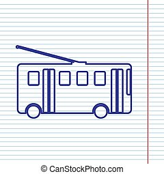 Trolleybus sign. Vector. Navy line icon on notebook paper as background with red line for field.