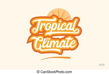 tropical climate orange color word text logo icon - tropical...