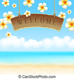 Tropical flowers and Welcom sign