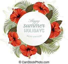 Tropical leaves and flowers with a summer holidays banner. Vector.