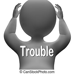 Trouble Character Means Problems Difficulty And Worries -...