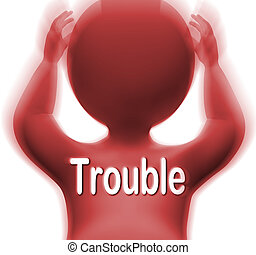 Trouble Character Meaning Problems Difficulty Or Worries