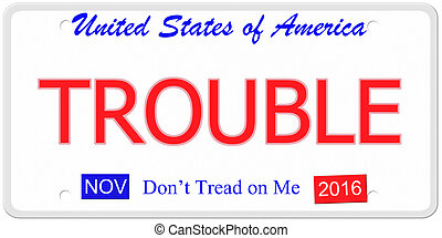 Trouble License Plate - An imitation United States license...