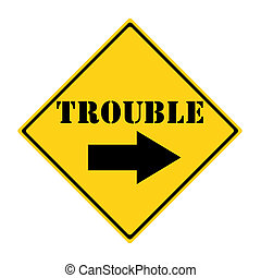 Trouble this way Sign - A yellow and black diamond shaped...