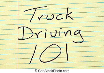Truck Driving 101 On A Yellow Legal Pad