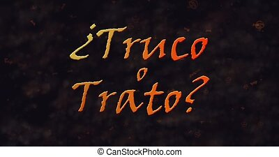 Truco o Trato (Trick or Treat) Spanish text dissolving into dust from left