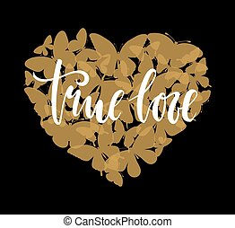 true love Hand drawn calligraphy and brush pen lettering with gold heart with butterfly.