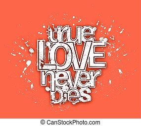 True Love Never Dies Text