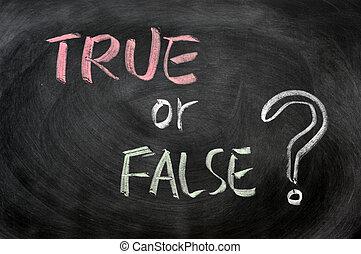 True or false question written in chalk on a blackboard