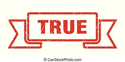 True - true grunge ribbon. true sign. true banner