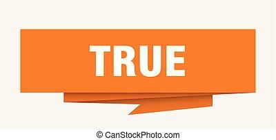 True - true sign. true paper origami speech bubble. true...