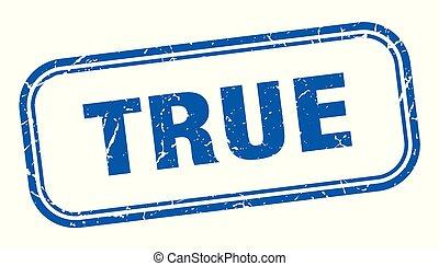 True - true stamp. true square grunge sign. true