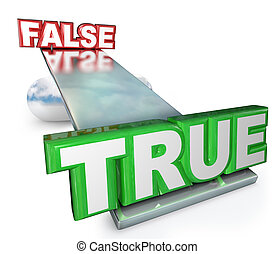 True Vs False Truth Against Lies Balance See-Saw - The words...
