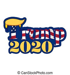 Trump 2020 - vector illustration. Hand drawn lettering quote. Vector illustration. Trump text for presidential Election of USA Campaign. Badge United States lection vote.