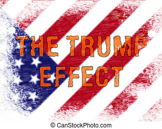 Trump Effect Meaning Failure Mess Screwup And Disaster - 2d...