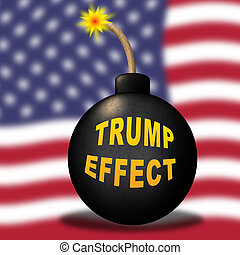 Trump Effect Meaning Failure Mess Screwup And Disaster - 3d...