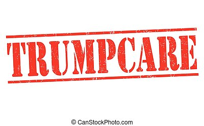 Trumpcare grunge rubber stamp