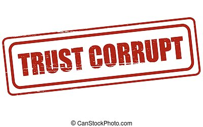 Rubber stamp with text trust corrupt inside, vector illustration