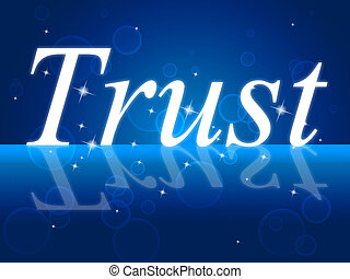 Trust Faith Indicates Believe In And Trusted - Trust Faith...