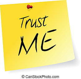 Trust Me - Yellow Sticky Note With Trust Me Message Vector...