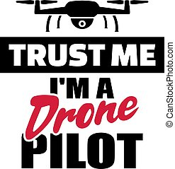 Trust me I am a Drone Pilot