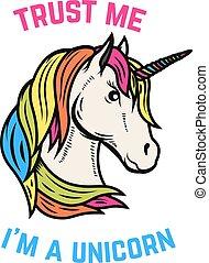 Trust me i am a unicorn. Unicorn head isolated on white...