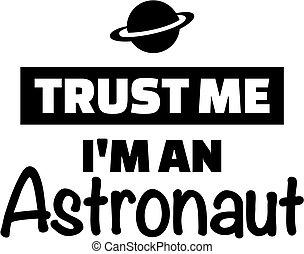 Trust me I'm an Astronaut