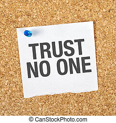 Trust No One Reminder Note Pinned to a Cork Memory Bulletin...