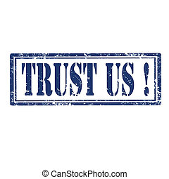 Trust Us !-stamp - Grunge rubber stamp with text Trust...