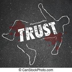 Trust Word Chalk Outline Broken Dishonest Fraud Victim