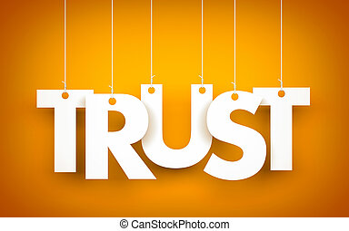 Trust - word hanging on orange background. 3d illustration