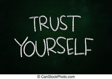 Trust Yourself Lettering, Motivational Phrase written with Chalk on Blackboard