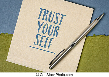 trust yourself reminder note - handwriting on a napkin against handmade rag paper, mindset, self confidence and personal development concept