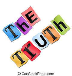 Illustration depicting cutout printed letters arranged to form the words the truth.