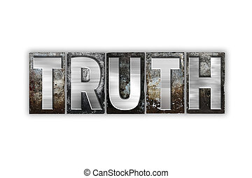 Truth Concept Isolated Metal Letterpress Type