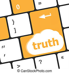 Truth key on computer keyboard - business concept