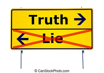truth or lie concept with yellow road sign...