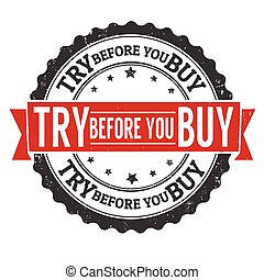 Try before you buy grunge rubber stamp on white background, vector illustration