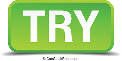 try green 3d realistic square isolated button