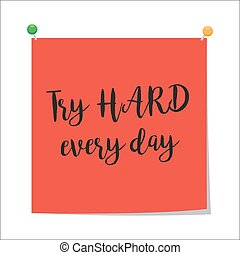 Try hard every day paper note - Note paper with motivation...