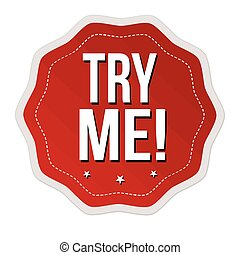 Try me sticker or label