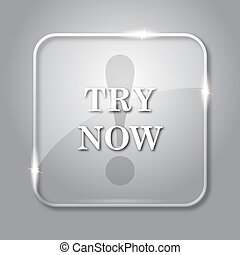 Try now icon. Transparent internet button on grey background...