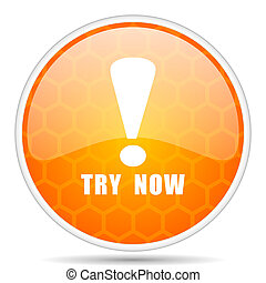 Try now web icon. Round orange glossy internet button for webdesign.