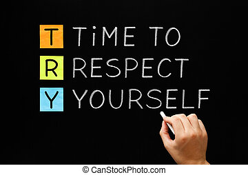 Hand writing Time to Respect Yourself with white chalk on blackboard. Self-respect concept.