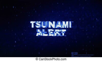 Tsunami Alert Text Digital Noise Twitch Glitch Distortion...