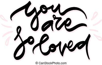 tu, é, assim, loved., mão, desenhado, lettering.