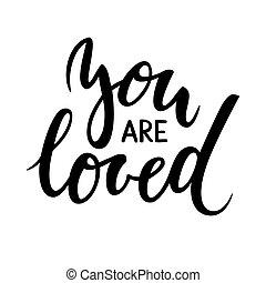 tu, é, loved., mão, desenhado, criativo, caligrafia, e, escova, caneta, lettering