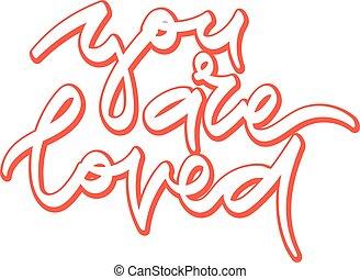 tu, é, loved., mão, desenhado, lettering.